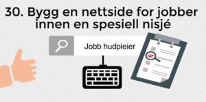 Bygg en nettside for jobber innen en spesiell nisje