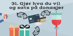Gjør hva du vil og sats på donasjoner
