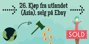 Kjøp fra utlandet, selg på Ebay